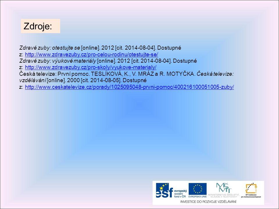 Zdroje: Zdravé zuby: otestujte se [online]. 2012 [cit. 2014-08-04]. Dostupné z: http://www.zdravezuby.cz/pro-celou-rodinu/otestujte-se/